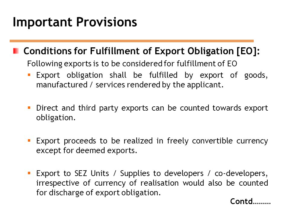 Important Provisions Conditions for Fulfillment of Export Obligation [EO]: Following exports is to be considered for fulfillment of EO.